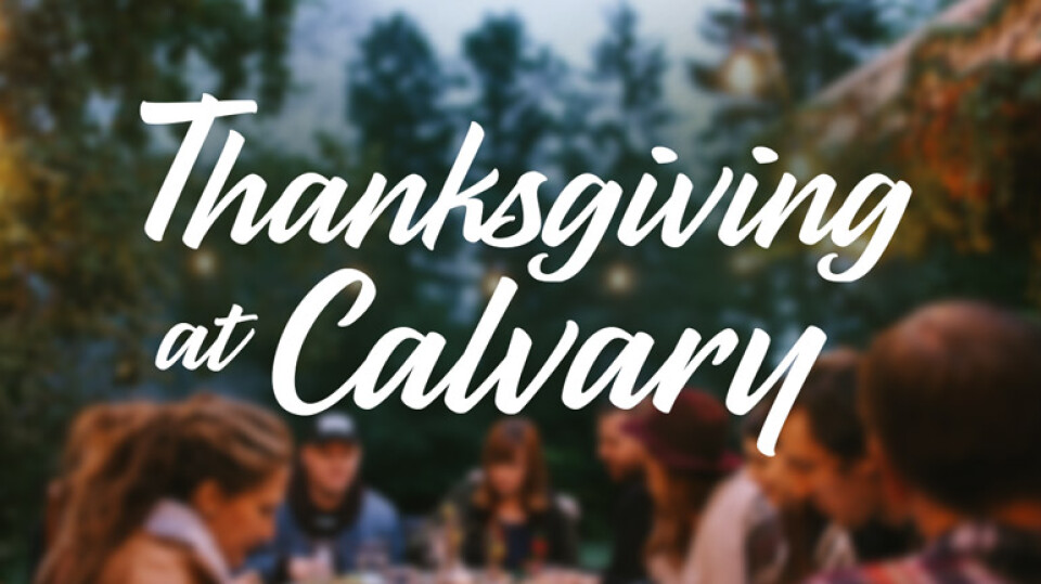 Thanksgiving at Calvary