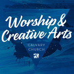 Worship + Creative Arts Ministries