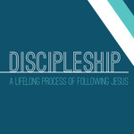 Discipleship - Following Jesus