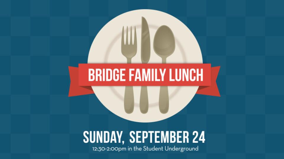 Bridge Family Lunch
