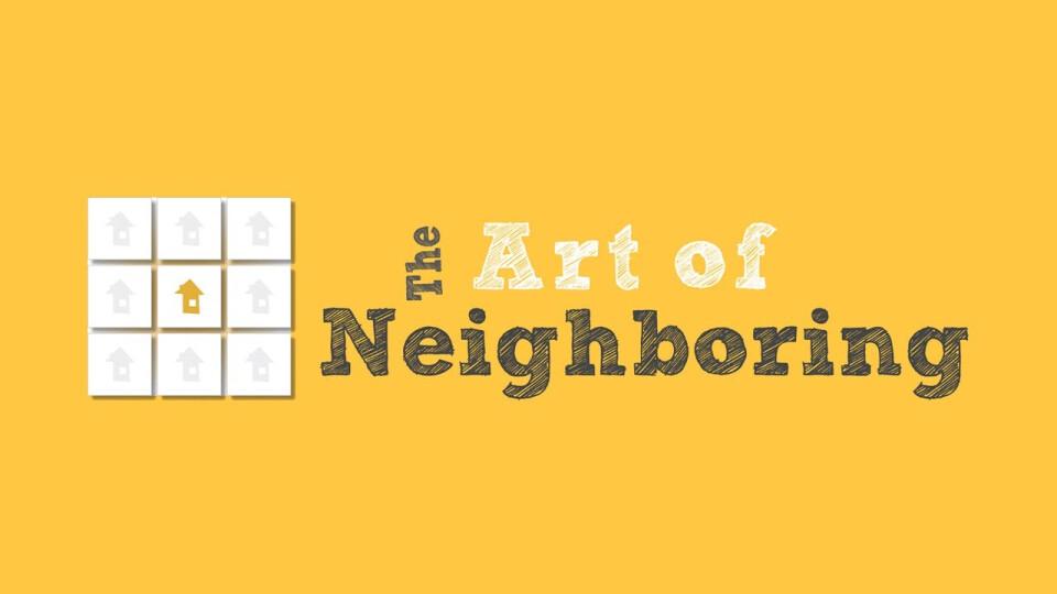 Workshop: The Art of Neighboring