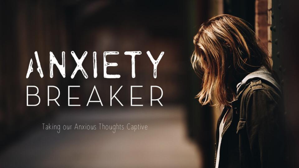 Anxiety Breaker | Gathering Series