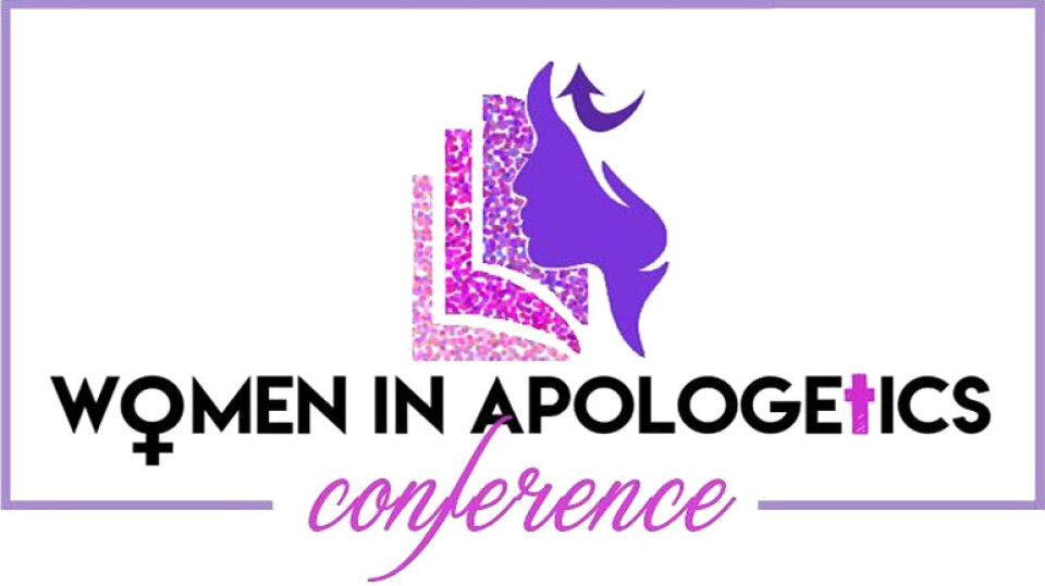 Women in Apologetics Conference