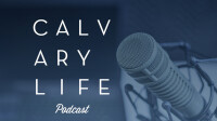 Calvary Life Podcast