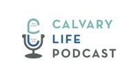 Calvary Life Podcast: Season 3
