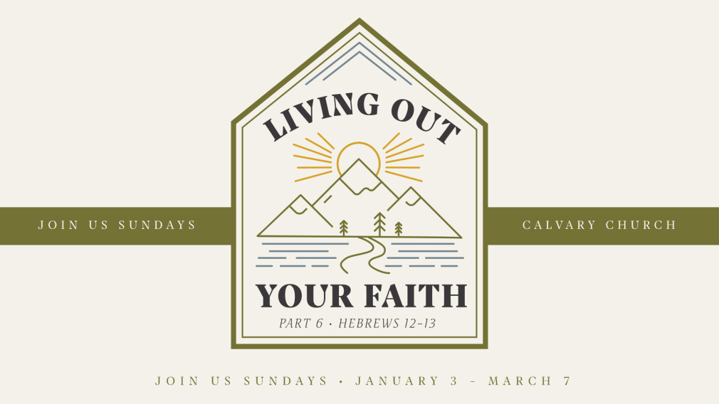 """""""Living Out Your Faith"""" - Sunday Series"""