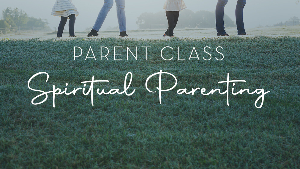 Spiritual Parenting Class