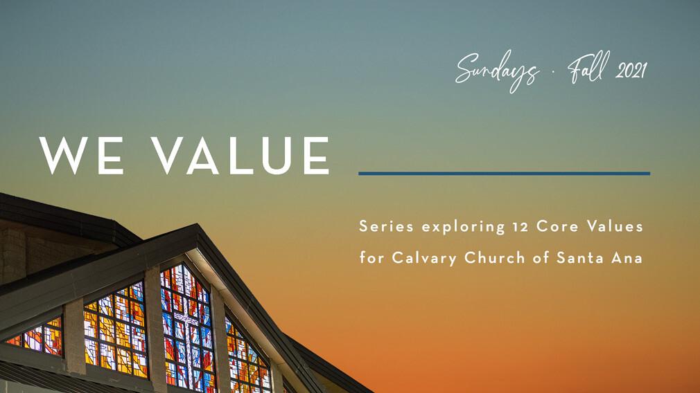 """We Value"" - Sunday Series"